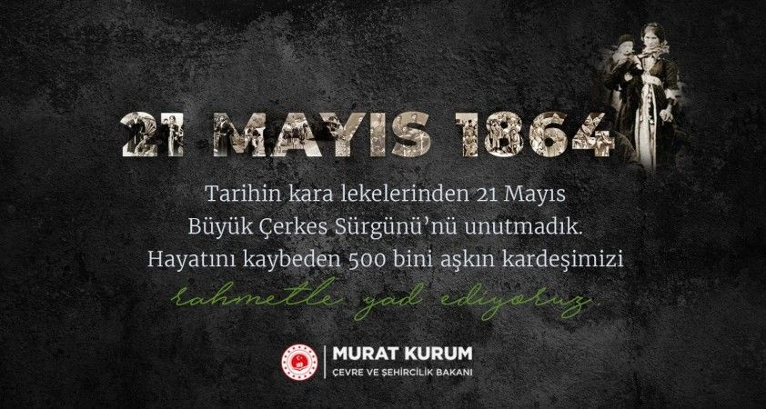 Bakan Kurum'dan Çerkes Sürgünü mesajı