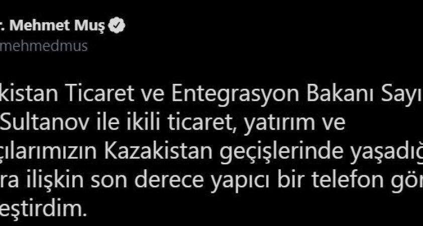 Bakan Muş, Kazak mevkidaşı Sultanov'la telefonla görüştü