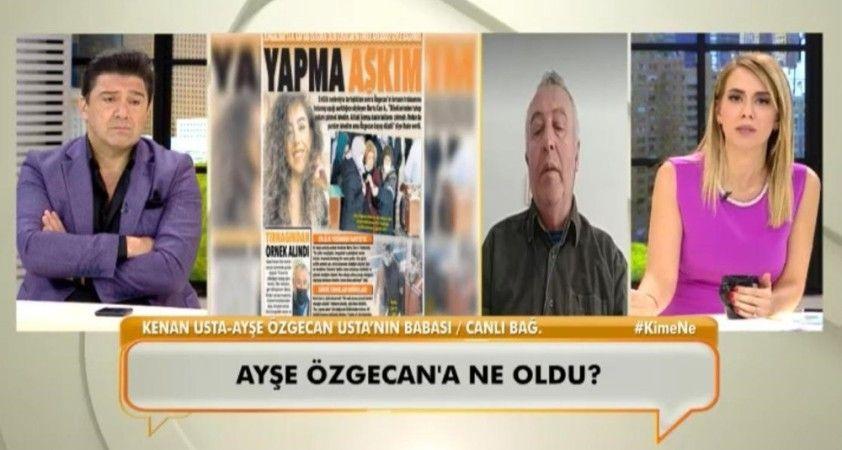 Hayatını kaybeden Ayşe Özgecan Usta'nın babası Kenan Usta konuştu