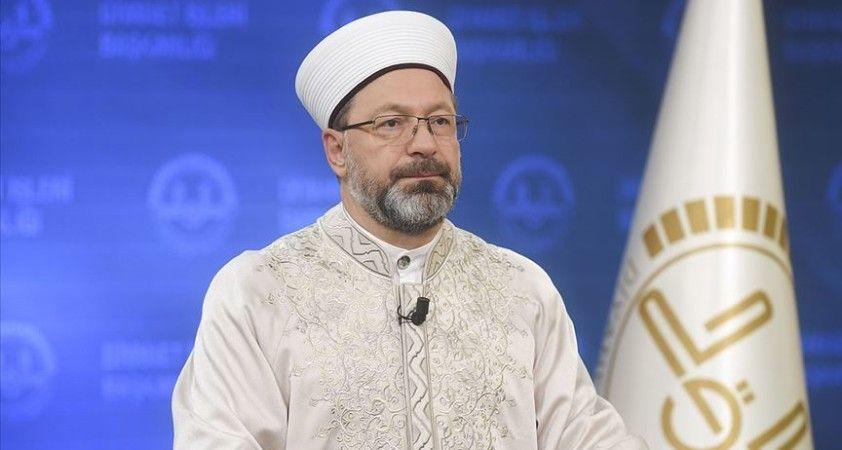 Diyanet İşleri Başkanı Erbaş: 3 Kur'an kursumuzun kapıları evlerine giremeyen vatandaşlarımıza açıktır